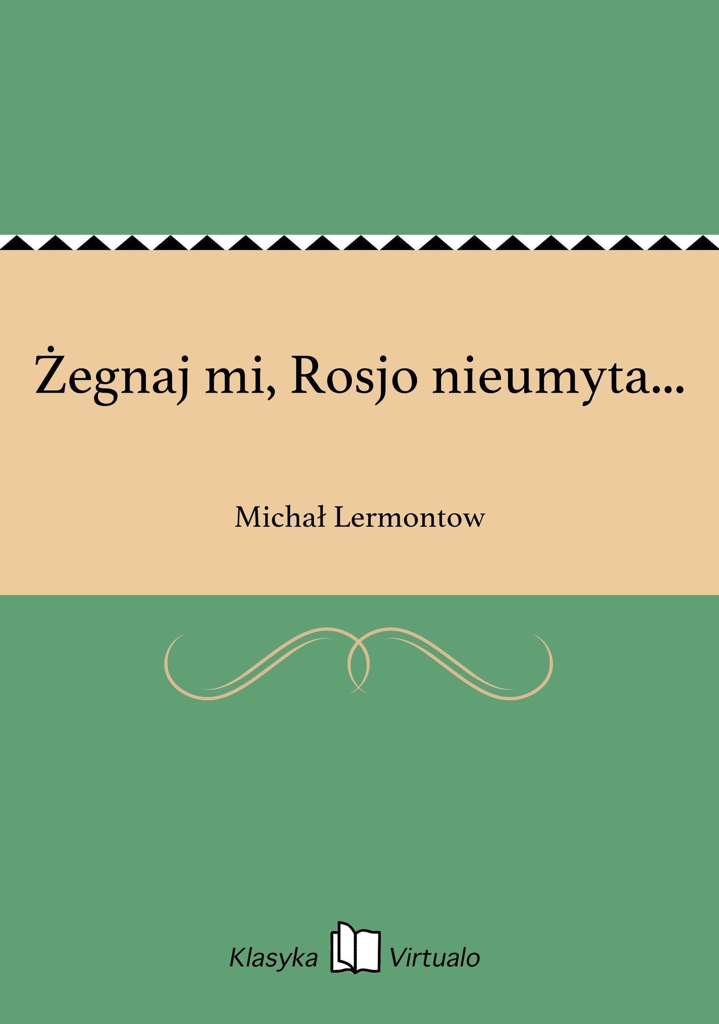 Żegnaj mi, Rosjo nieumyta... - Ebook (Książka na Kindle) do pobrania w formacie MOBI