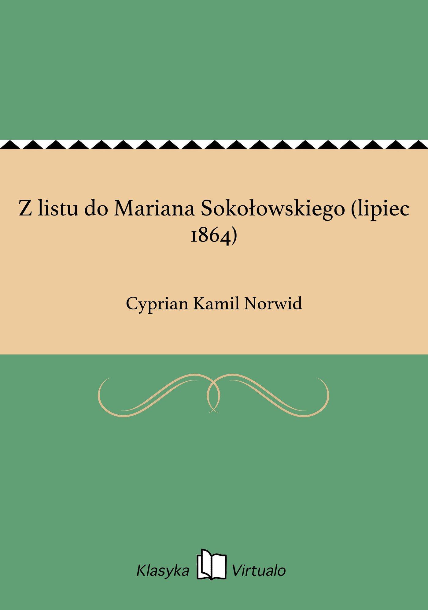 Z listu do Mariana Sokołowskiego (lipiec 1864) - Ebook (Książka na Kindle) do pobrania w formacie MOBI