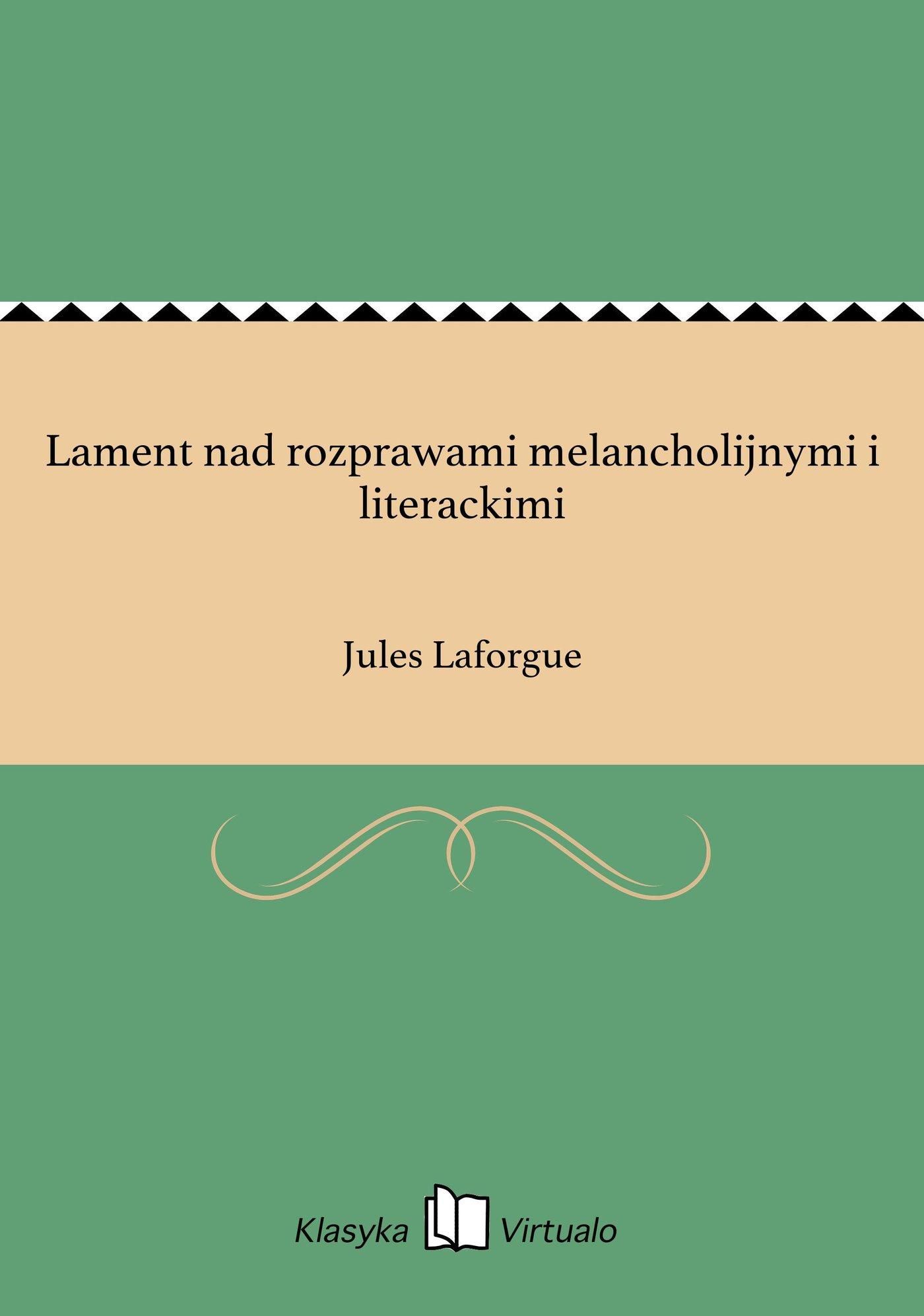 Lament nad rozprawami melancholijnymi i literackimi - Ebook (Książka na Kindle) do pobrania w formacie MOBI