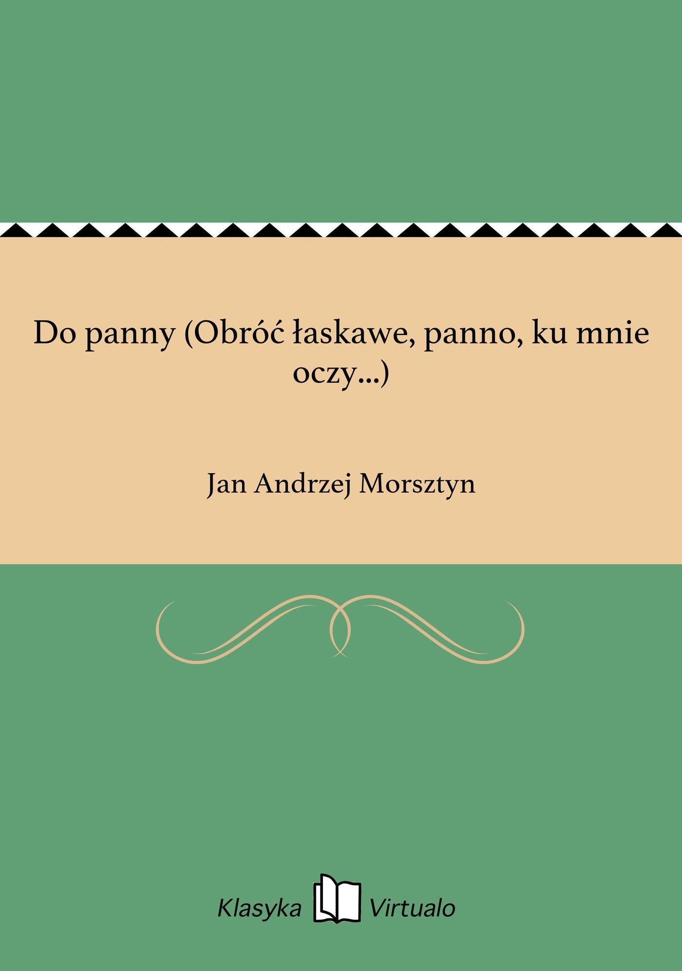 Do panny (Obróć łaskawe, panno, ku mnie oczy...) - Ebook (Książka na Kindle) do pobrania w formacie MOBI