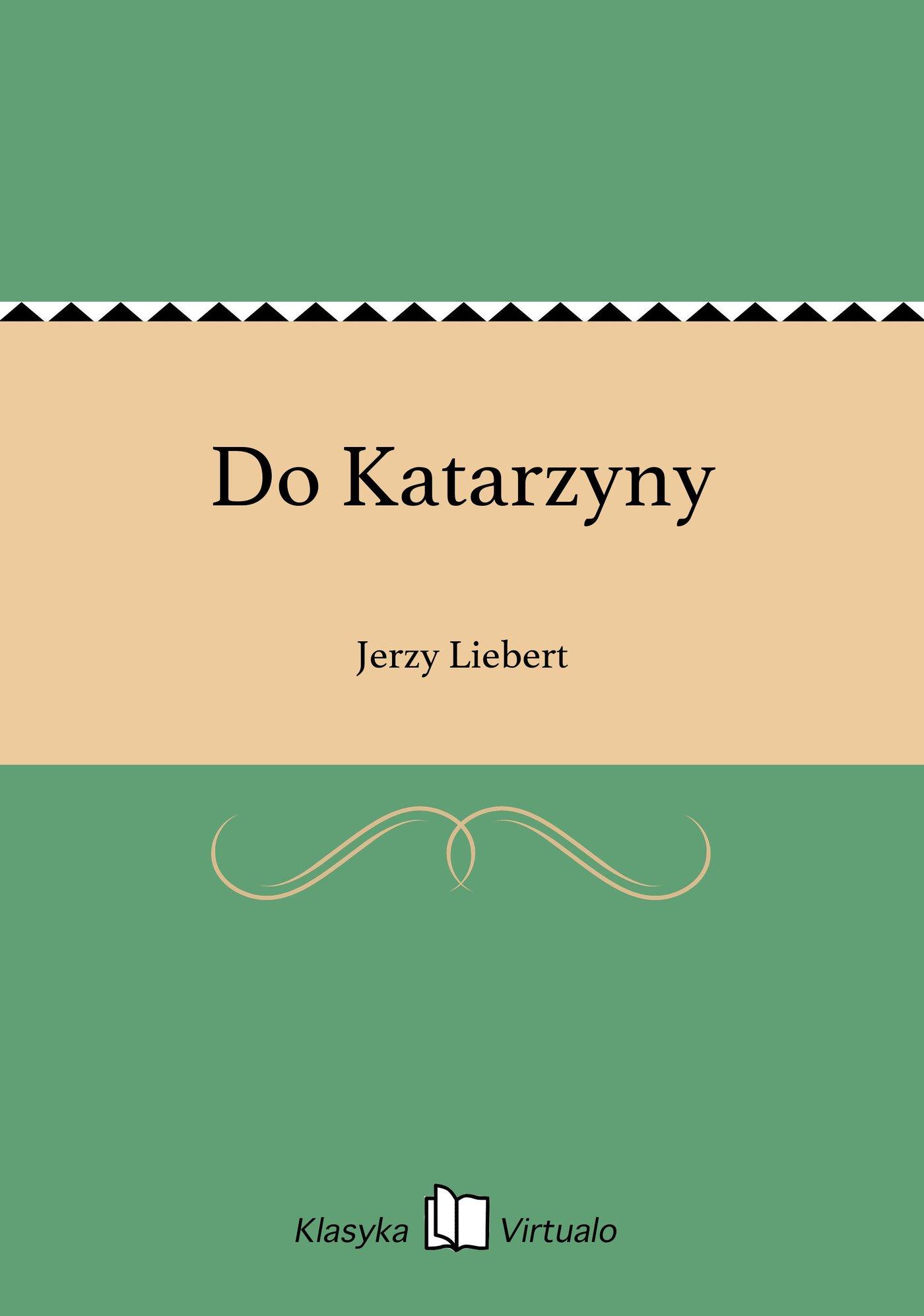 Do Katarzyny - Ebook (Książka na Kindle) do pobrania w formacie MOBI