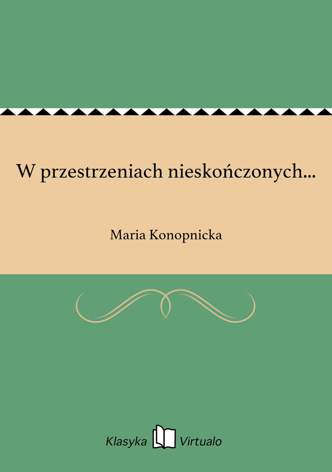 W przestrzeniach nieskończonych... - Ebook (Książka na Kindle) do pobrania w formacie MOBI