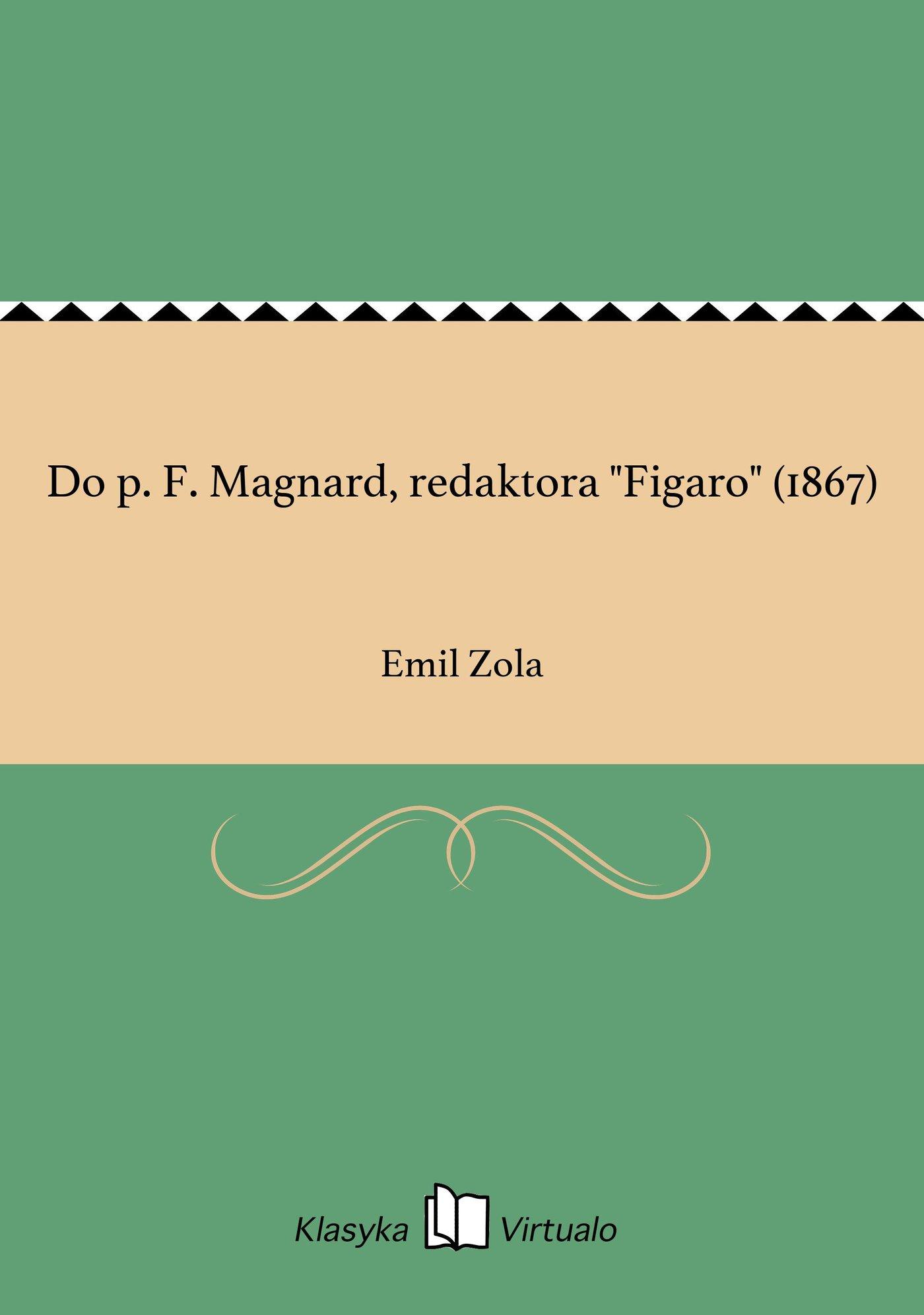 "Do p. F. Magnard, redaktora ""Figaro"" (1867) - Ebook (Książka na Kindle) do pobrania w formacie MOBI"