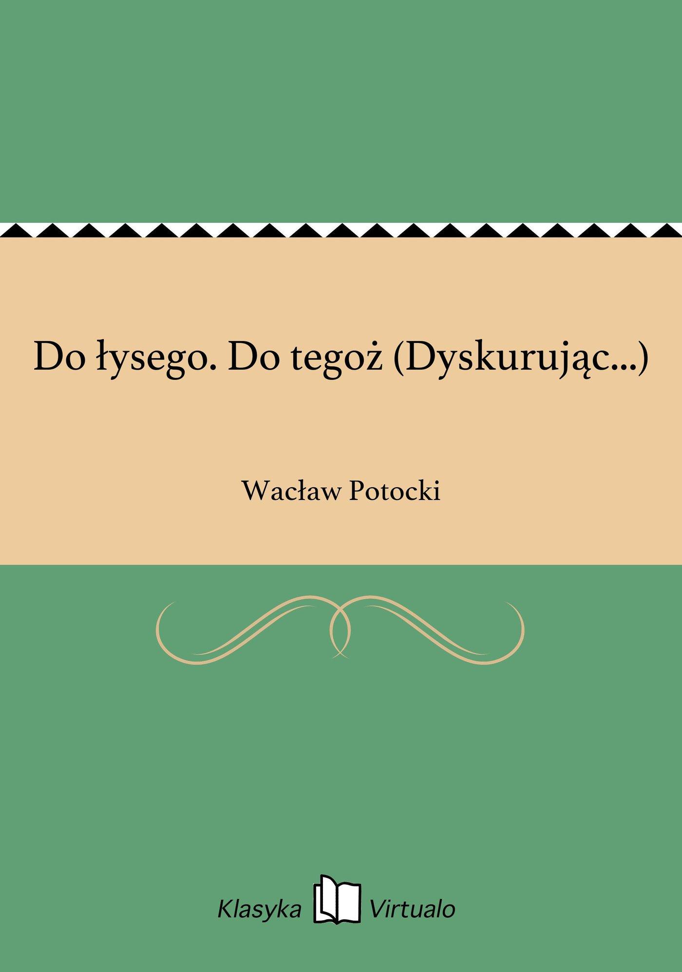 Do łysego. Do tegoż (Dyskurując...) - Ebook (Książka na Kindle) do pobrania w formacie MOBI