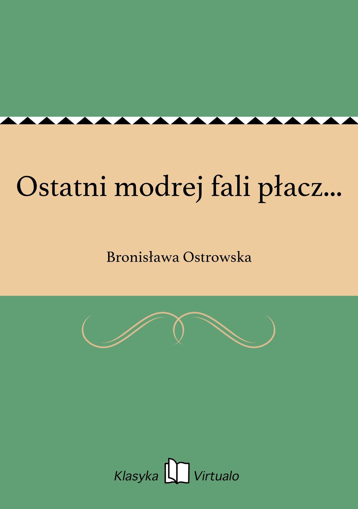Ostatni modrej fali płacz... - Ebook (Książka na Kindle) do pobrania w formacie MOBI