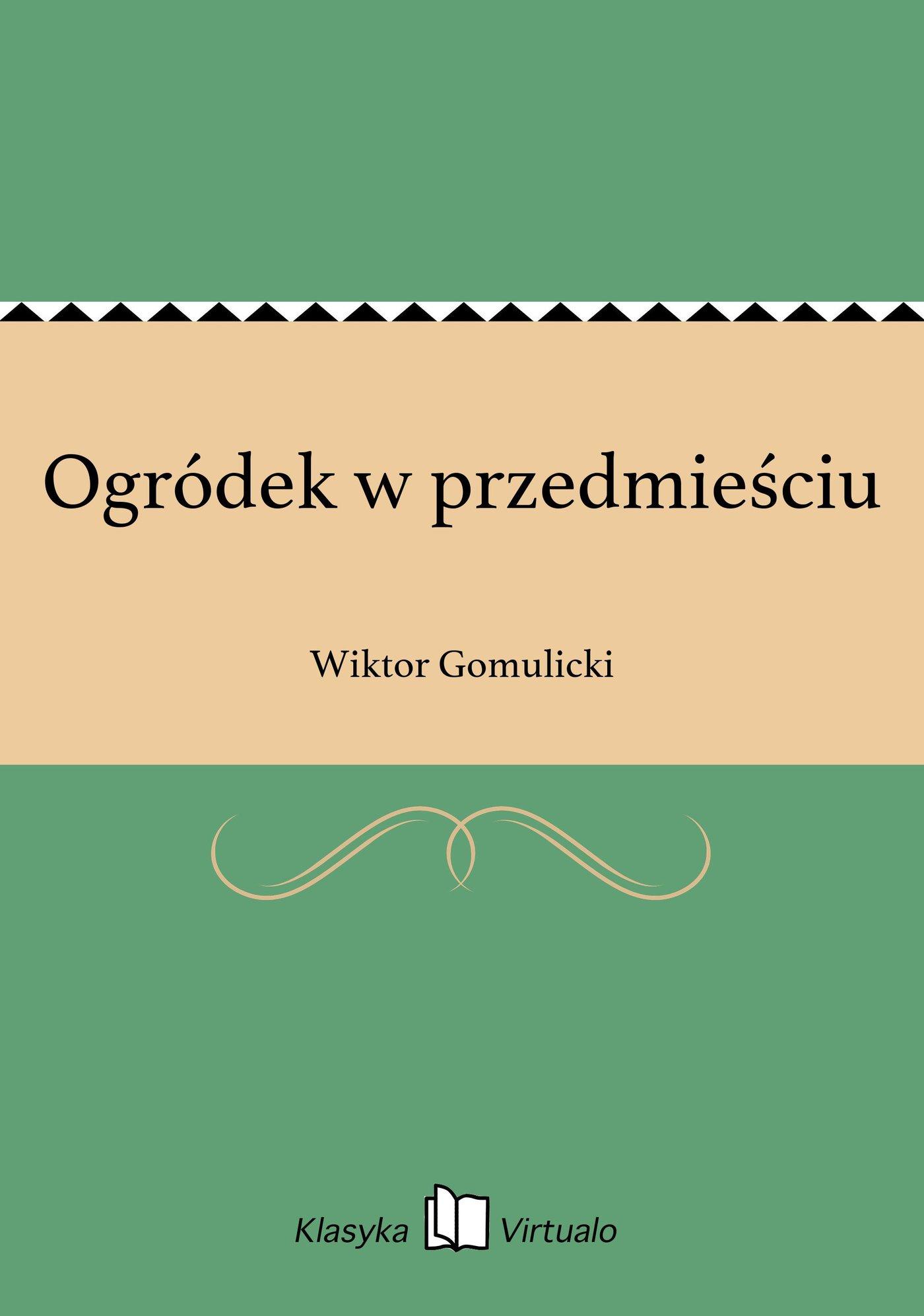 Ogródek w przedmieściu - Ebook (Książka na Kindle) do pobrania w formacie MOBI