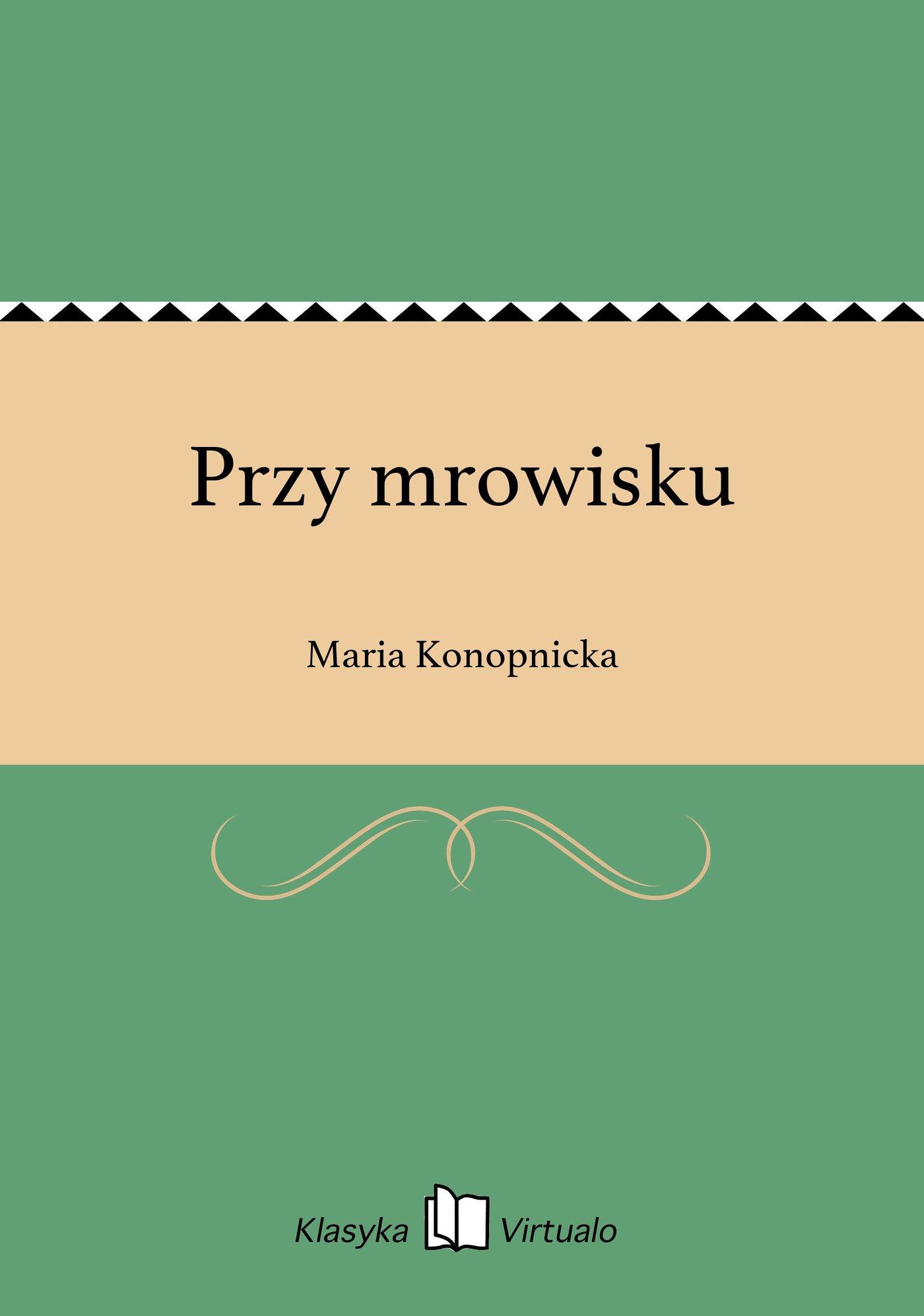 Przy mrowisku - Ebook (Książka na Kindle) do pobrania w formacie MOBI