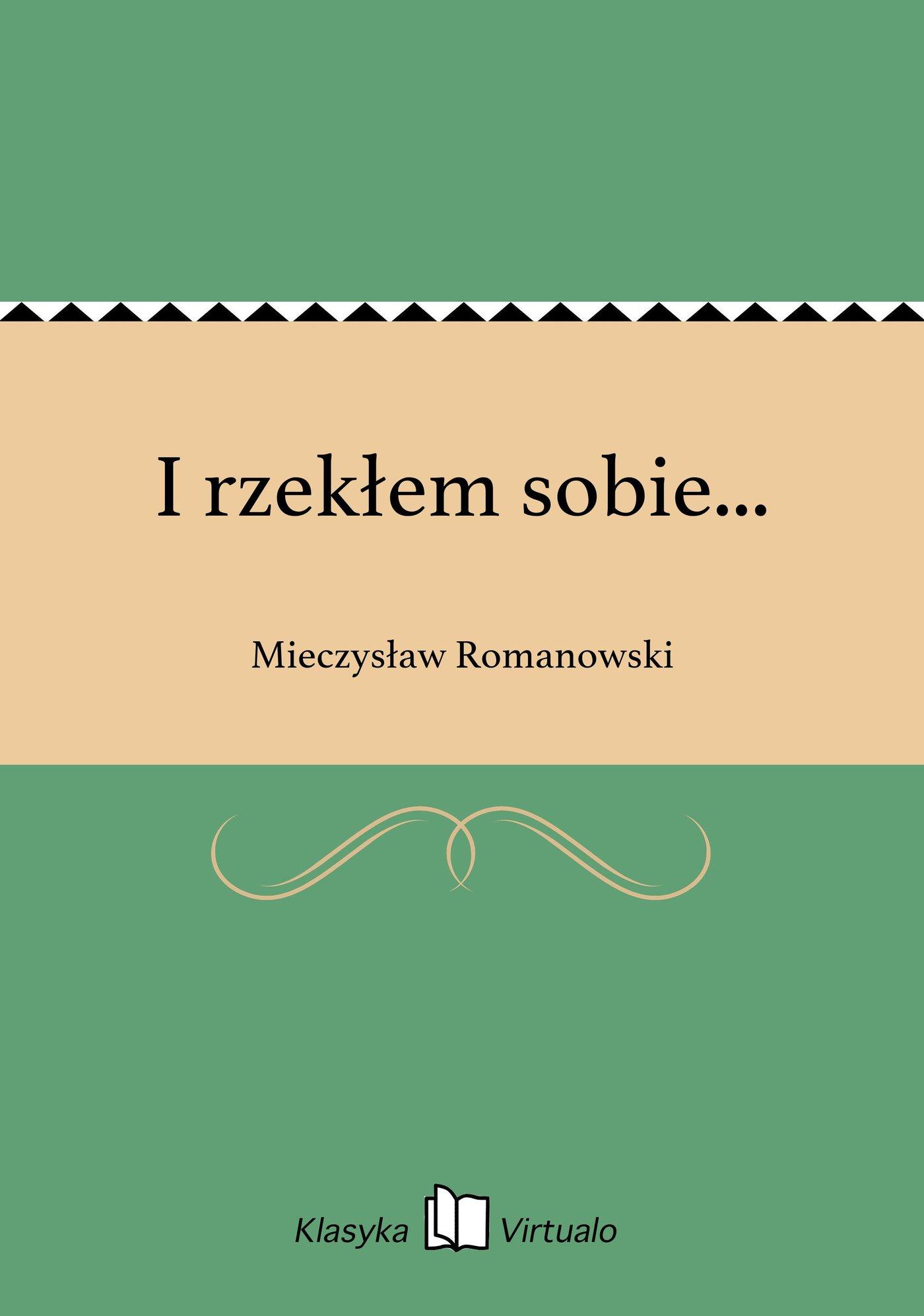 I rzekłem sobie... - Ebook (Książka na Kindle) do pobrania w formacie MOBI
