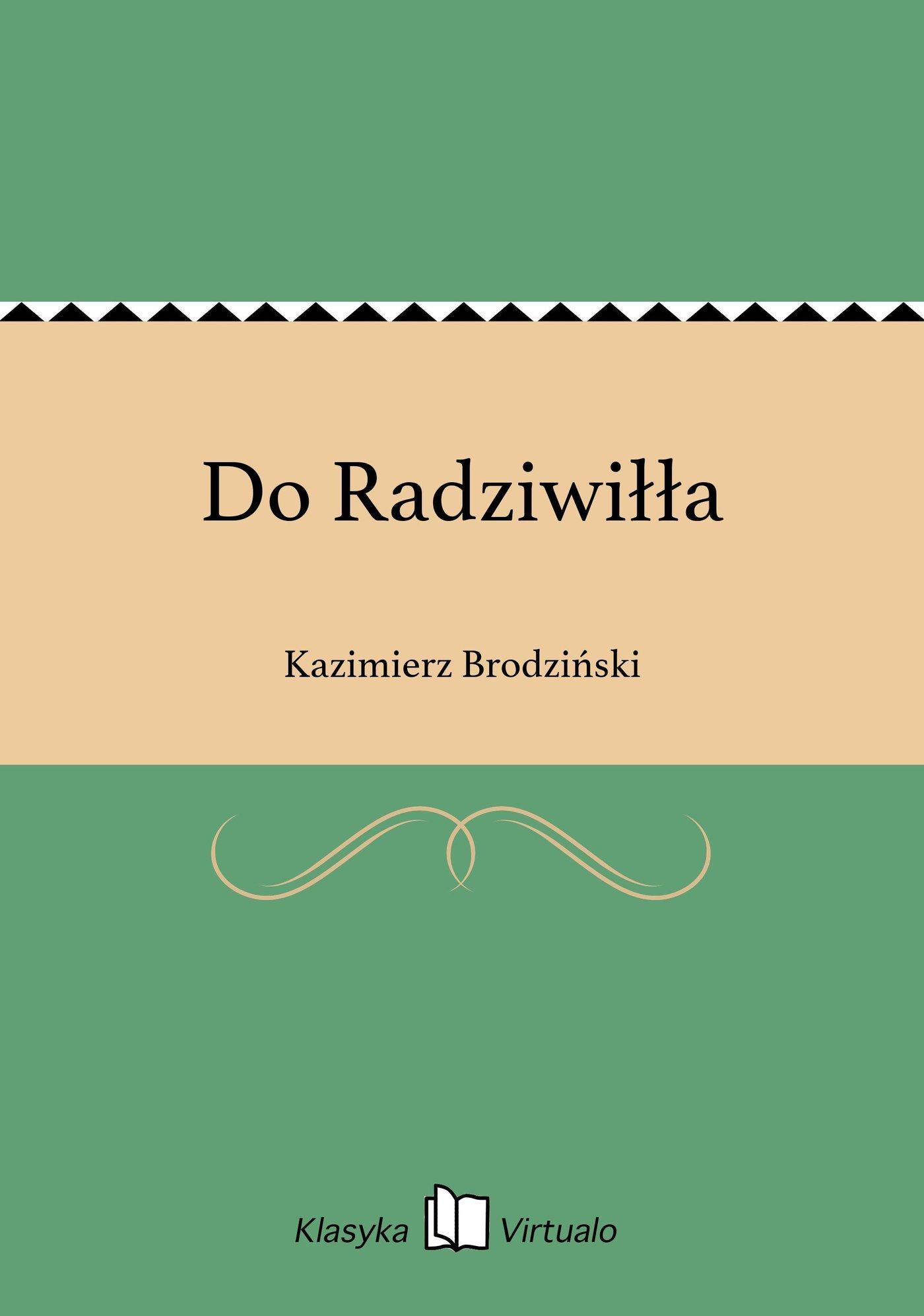Do Radziwiłła - Ebook (Książka na Kindle) do pobrania w formacie MOBI