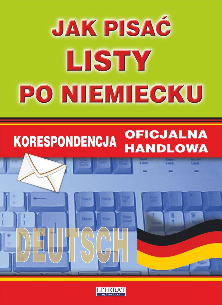 Jak pisać listy po niemiecku. Korespondencja oficjalna. Korespondencja handlowa - Ebook (Książka PDF) do pobrania w formacie PDF