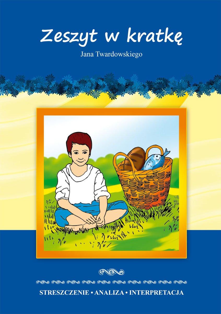 Zeszyt w kratkę Jana Twardowskiego. Streszczenie. Analiza. Interpretacja - Ebook (Książka PDF) do pobrania w formacie PDF