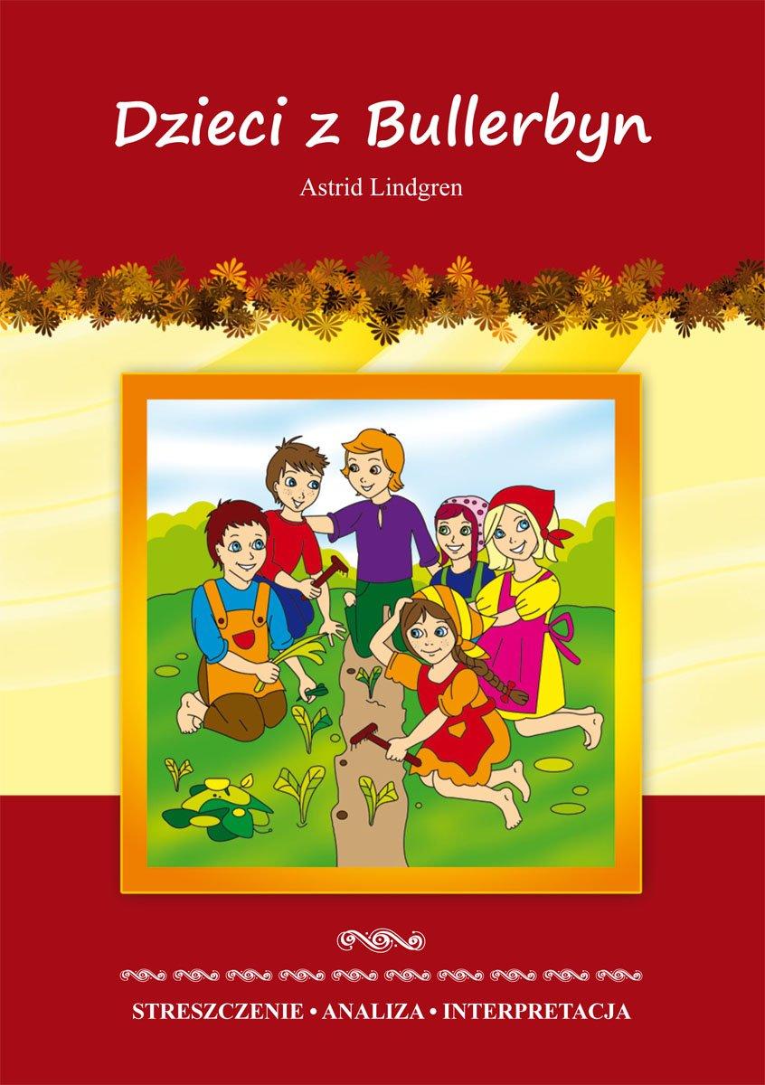Dzieci z Bullerbyn Astrid Lindgren. Streszczenie. Analiza. Interpretacja - Ebook (Książka PDF) do pobrania w formacie PDF