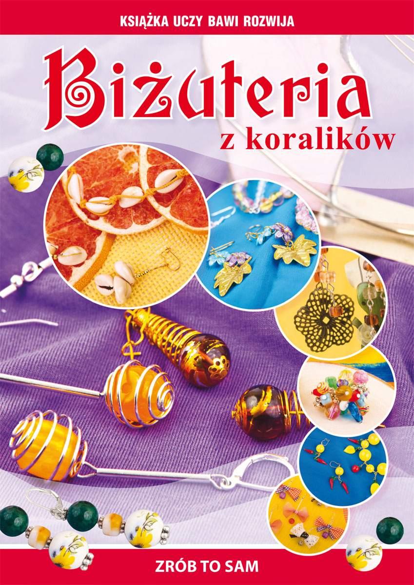 Biżuteria z koralików. Zrób to sam - Ebook (Książka PDF) do pobrania w formacie PDF