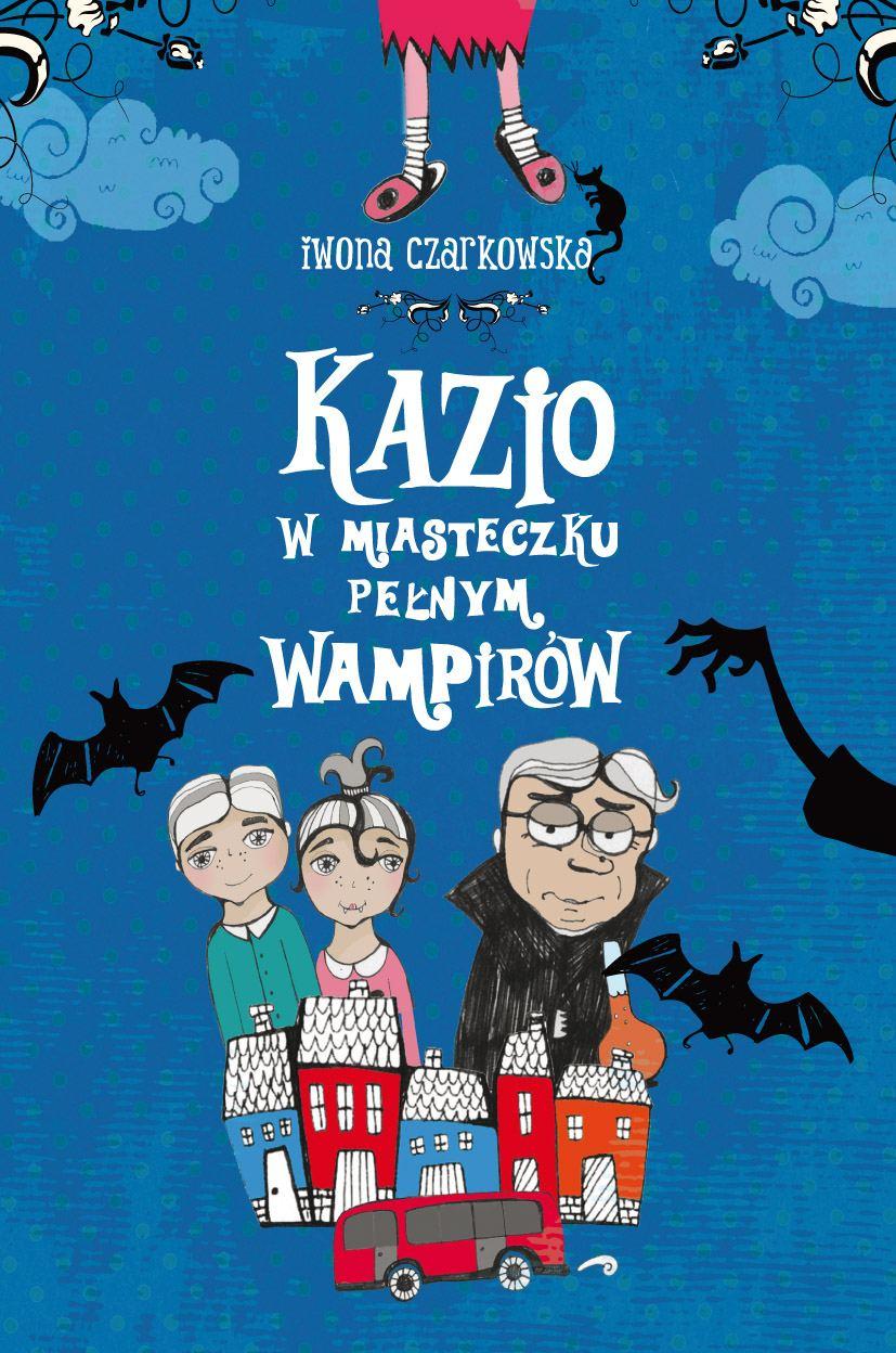 Kazio w miasteczku pełnym wampirów - Ebook (Książka na Kindle) do pobrania w formacie MOBI