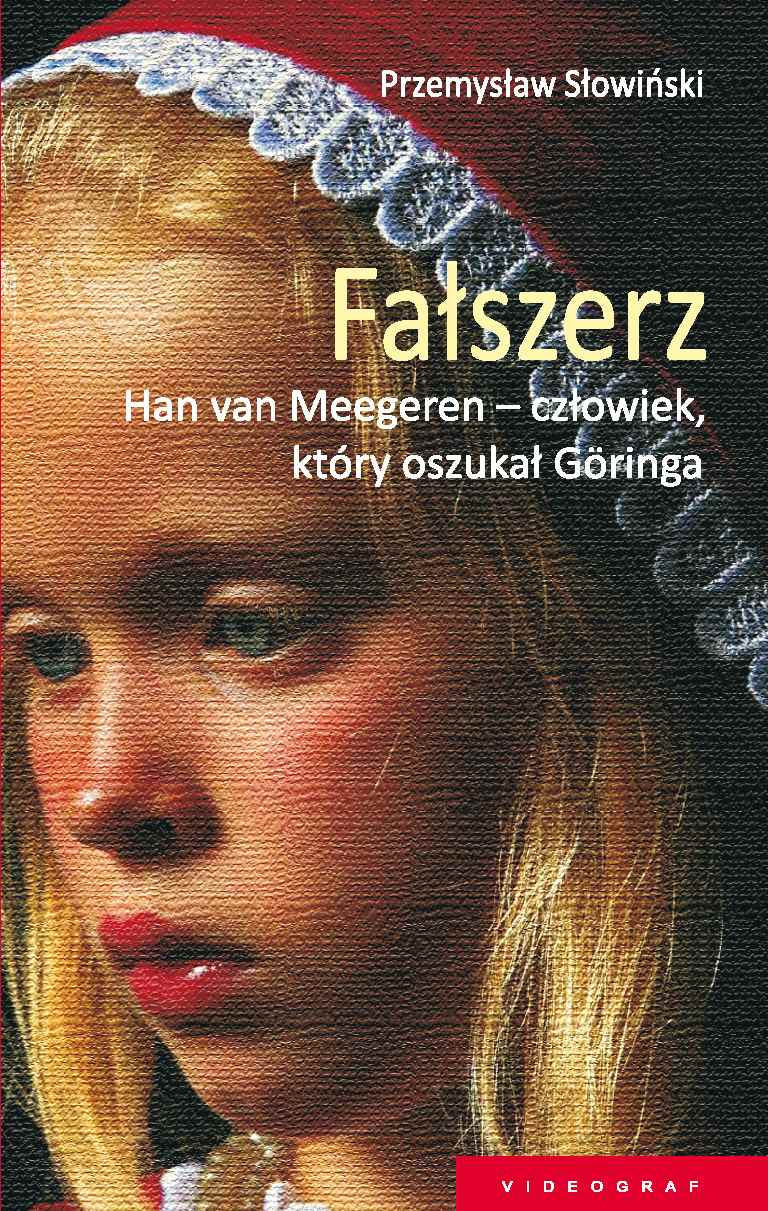Fałszerz. Han van Meegeren, człowiek który oszukał Goeringa - Ebook (Książka na Kindle) do pobrania w formacie MOBI