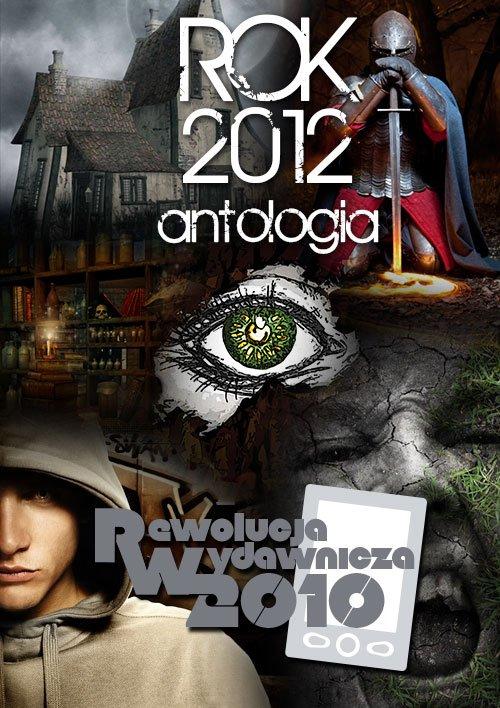 Rok 2012. Antologia - Ebook (Książka na Kindle) do pobrania w formacie MOBI