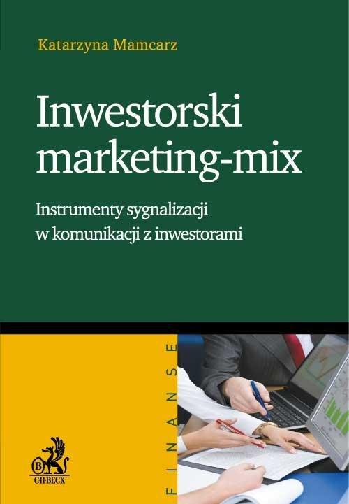 Inwestorski marketing-mix. Instrumenty sygnalizacji w komunikacji z inwestorami - Ebook (Książka PDF) do pobrania w formacie PDF