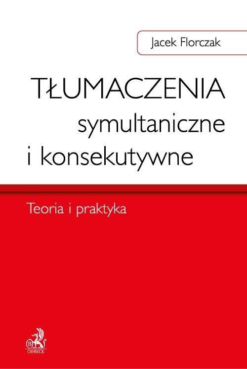 Tłumaczenia symultaniczne i konsekutywne. Teoria i praktyka - Ebook (Książka PDF) do pobrania w formacie PDF