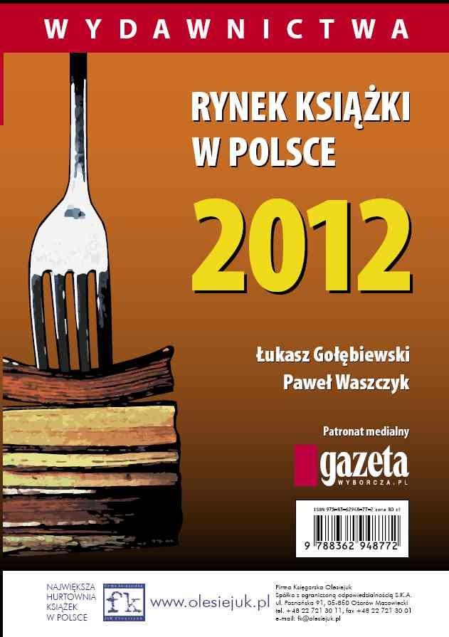 Rynek książki w Polsce 2012. Wydawnictwa - Ebook (Książka na Kindle) do pobrania w formacie MOBI