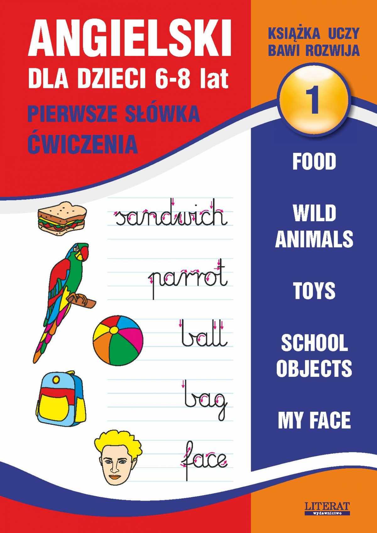 Angielski dla dzieci 1. Pierwsze słówka. Ćwiczenia. 6-8 lat. Food. Wild animals. Toys. School objects. My face - Ebook (Książka PDF) do pobrania w formacie PDF