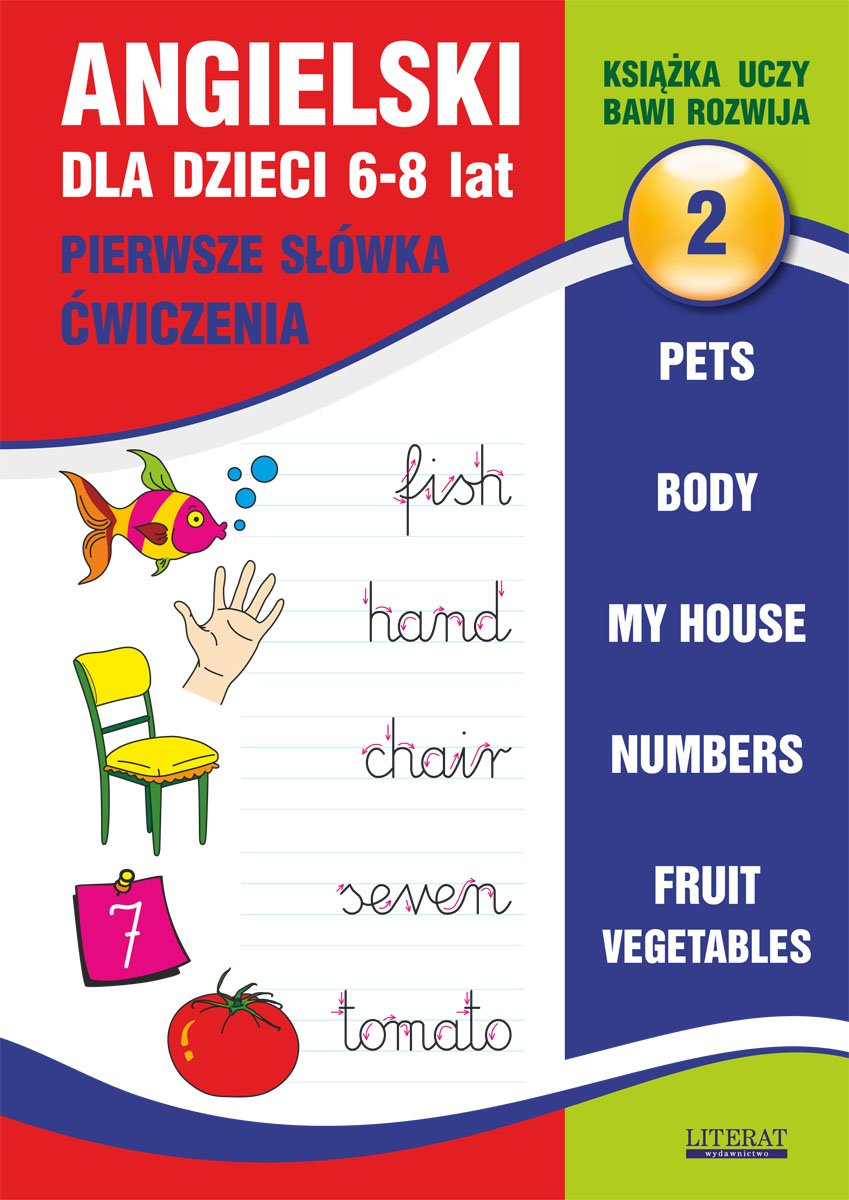 Angielski dla dzieci 2. Pierwsze słówka. Ćwiczenia. 6-8 lat. Pets. Body. My house. Numbers. Fruit. Vegetables - Ebook (Książka PDF) do pobrania w formacie PDF