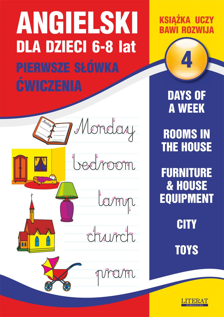 Angielski dla dzieci 4. Pierwsze słówka. Ćwiczenia. 6-8 lat. Days of a week. Rooms in the house. Furniture & house equipment. City. Toys - Ebook (Książka PDF) do pobrania w formacie PDF
