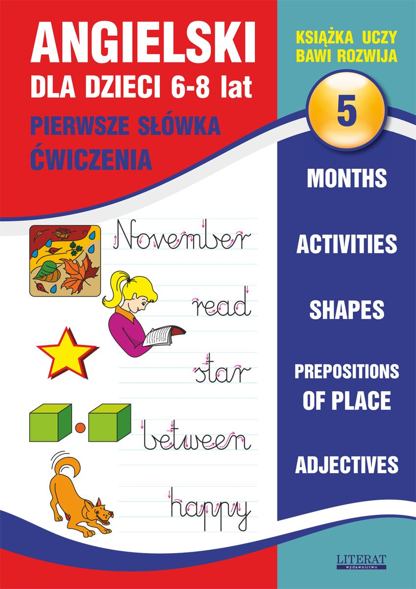 Angielski dla dzieci 5. Pierwsze słówka. Ćwiczenia. 6-8 lat. Months. Activities. Shapes. Prepositions of place. Adjectives - Ebook (Książka PDF) do pobrania w formacie PDF
