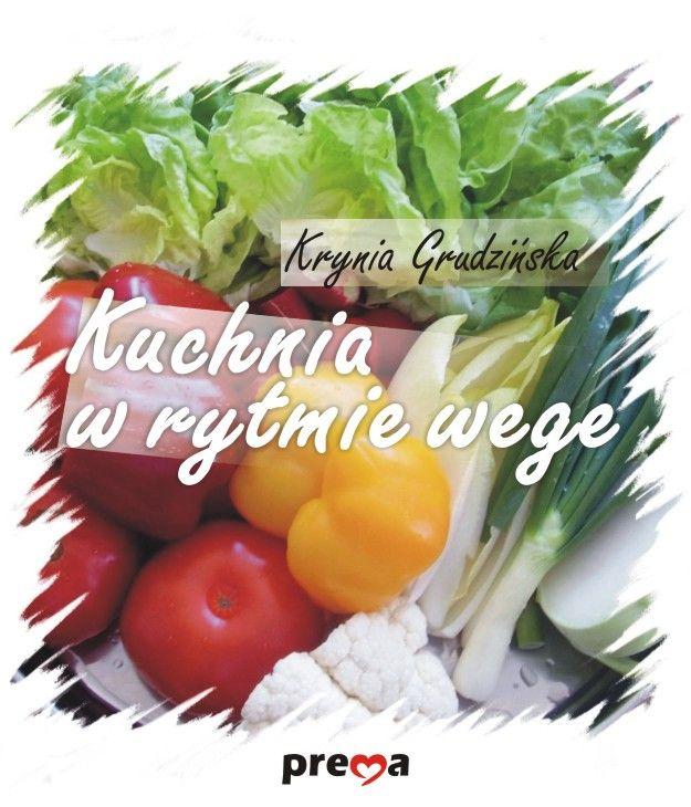 Kuchnia w rytmie wege - Ebook (Książka PDF) do pobrania w formacie PDF