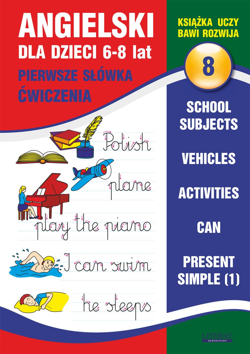 Angielski dla dzieci 8. Pierwsze słówka. Ćwiczenia. 6-8 lat. School subjects. Vehicles. Activities. Can. Present Simple (1) - Ebook (Książka PDF) do pobrania w formacie PDF