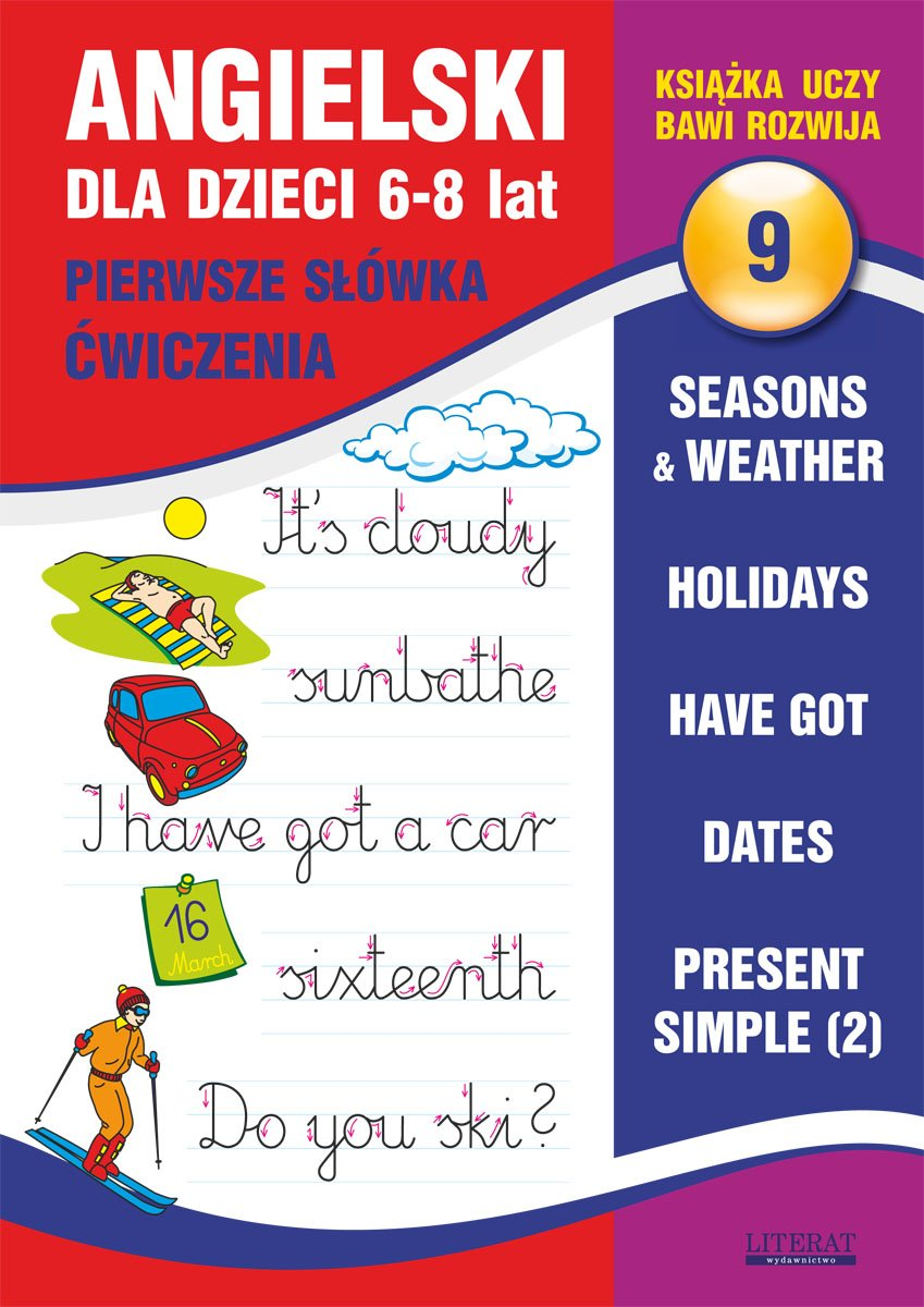 Angielski dla dzieci 9. Pierwsze słówka. Ćwiczenia. 6-8 lat. Seasons & weather. Holidays. Have got. Dates. Present Simple (2) - Ebook (Książka PDF) do pobrania w formacie PDF