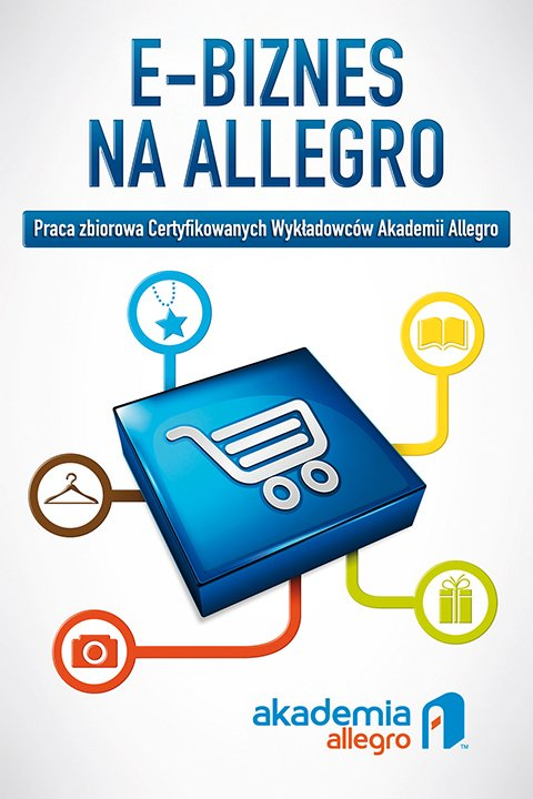 E-biznes na Allegro - Ebook (Książka EPUB) do pobrania w formacie EPUB