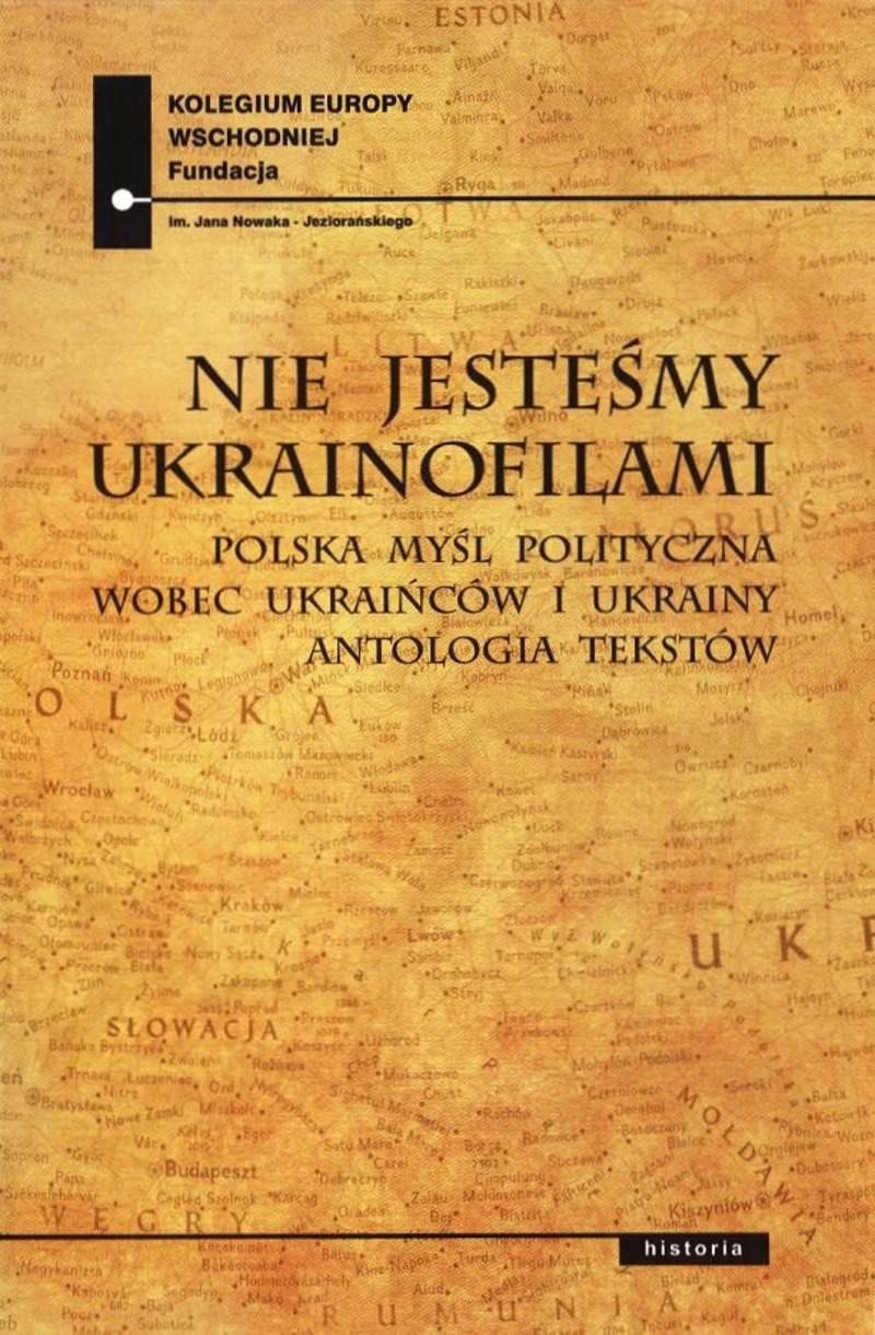 Nie jesteśmy Ukrainofilami - Ebook (Książka EPUB) do pobrania w formacie EPUB