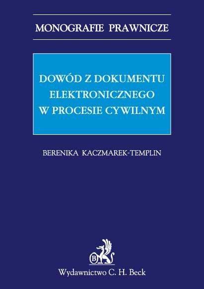 Dowód z dokumentu elektronicznego w procesie cywilnym - Ebook (Książka PDF) do pobrania w formacie PDF