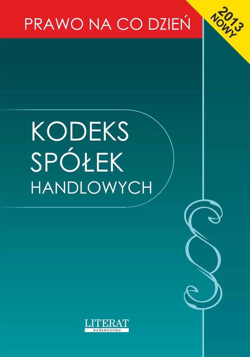 Kodeks spółek handlowych  2013. Stan prawny na dzień 1 stycznia 2013 roku - Ebook (Książka PDF) do pobrania w formacie PDF