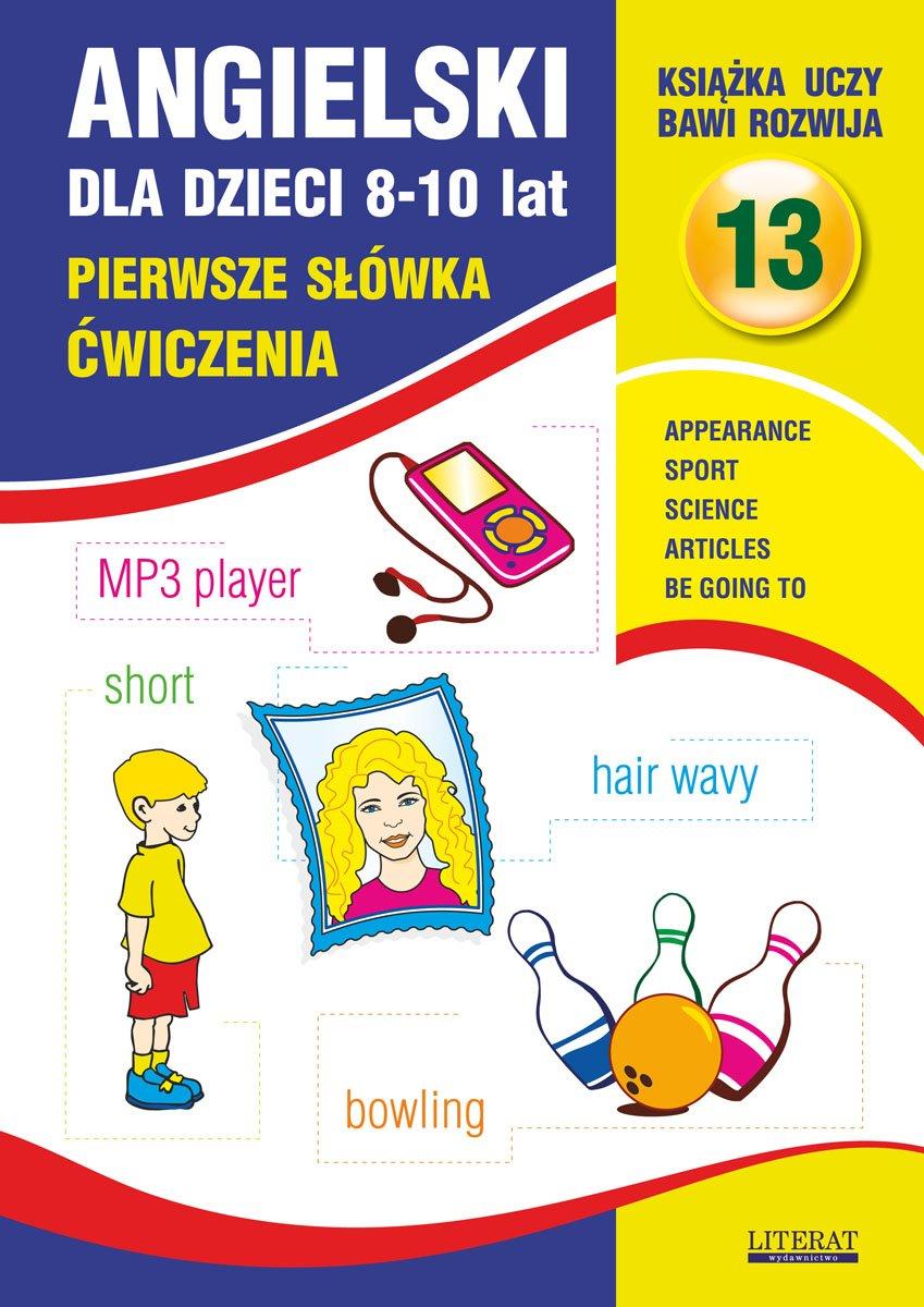 Angielski dla dzieci 13. Pierwsze słówka.  8-10 lat. Ćwiczenia - Ebook (Książka PDF) do pobrania w formacie PDF