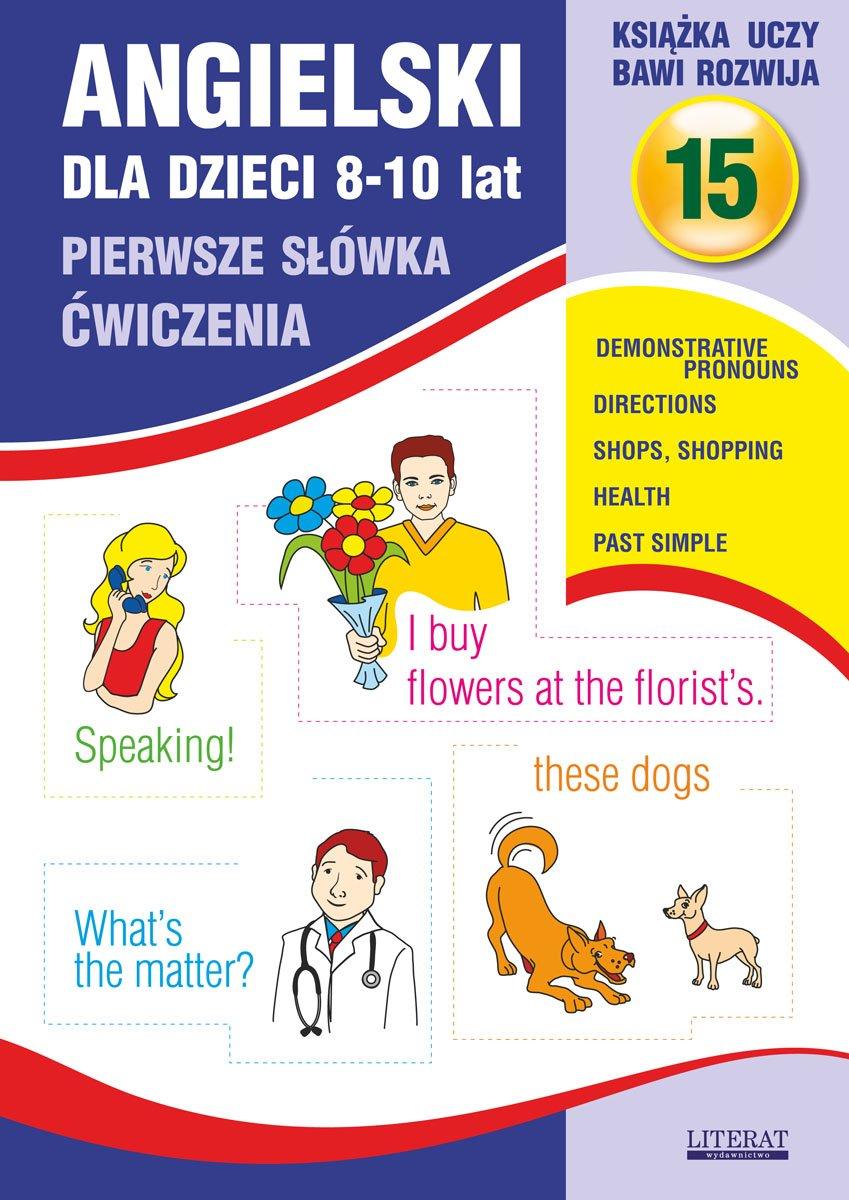Angielski dla dzieci 15. Pierwsze słówka. Ćwiczenia. 8-10 lat - Ebook (Książka PDF) do pobrania w formacie PDF