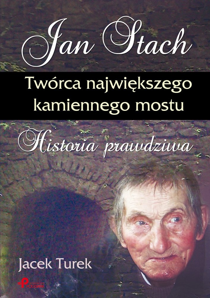 Jan Stach. Twórca największego kamiennego mostu. Historia prawdziwa - Ebook (Książka EPUB) do pobrania w formacie EPUB