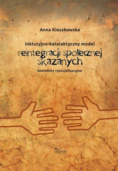 Inkluzyjno - katalaktyczny model reintegracji społecznej skazanych - Ebook (Książka PDF) do pobrania w formacie PDF