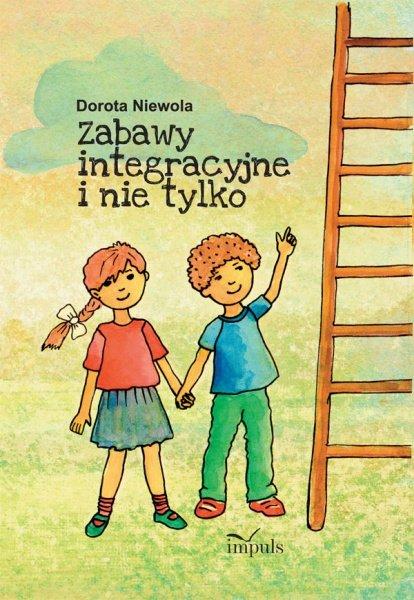 Zabawy integracyjne i nie tylko - Ebook (Książka PDF) do pobrania w formacie PDF