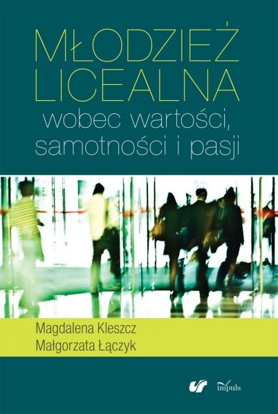 Młodzież licealna wobec wartości, samotności i pasji - Ebook (Książka PDF) do pobrania w formacie PDF
