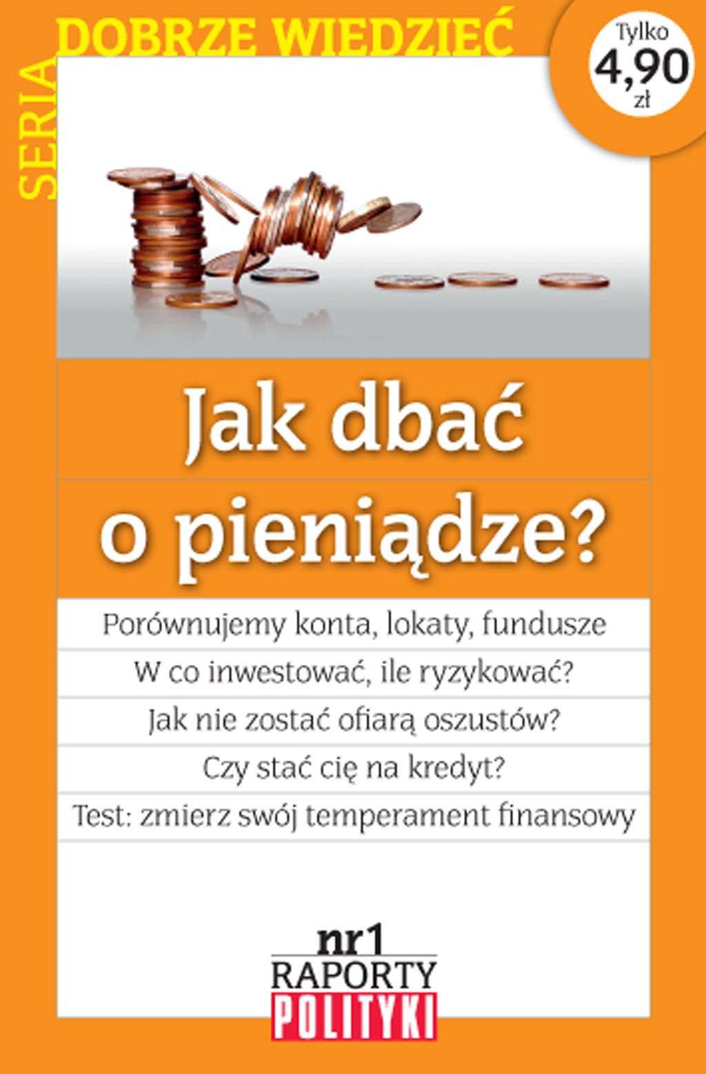Seria:Dobrze wiedzieć,  Raport Polityki nr 1 : Jak dbać o pieniądze? - Ebook (Książka PDF) do pobrania w formacie PDF