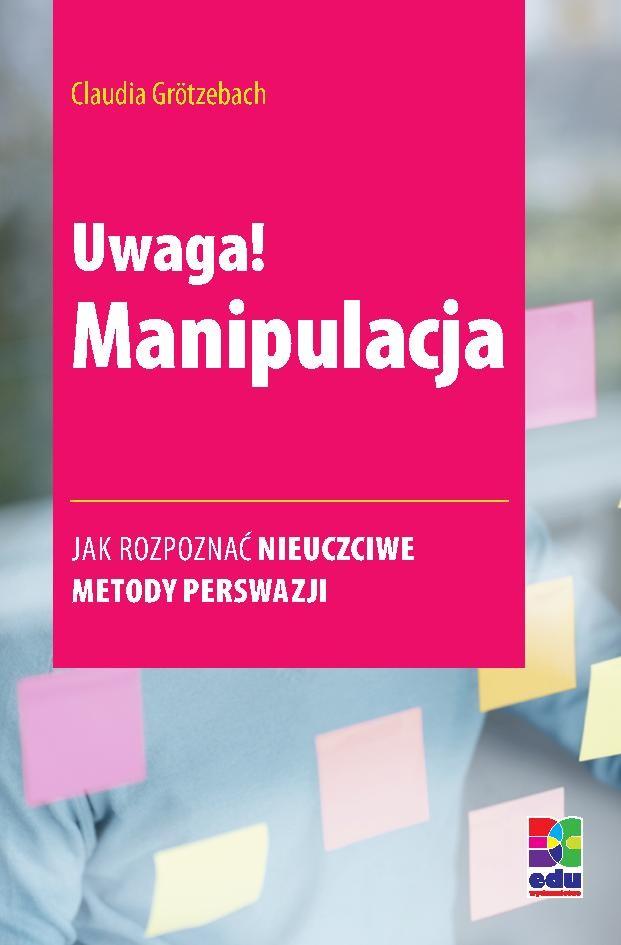 Uwaga! Manipulacja - Ebook (Książka PDF) do pobrania w formacie PDF