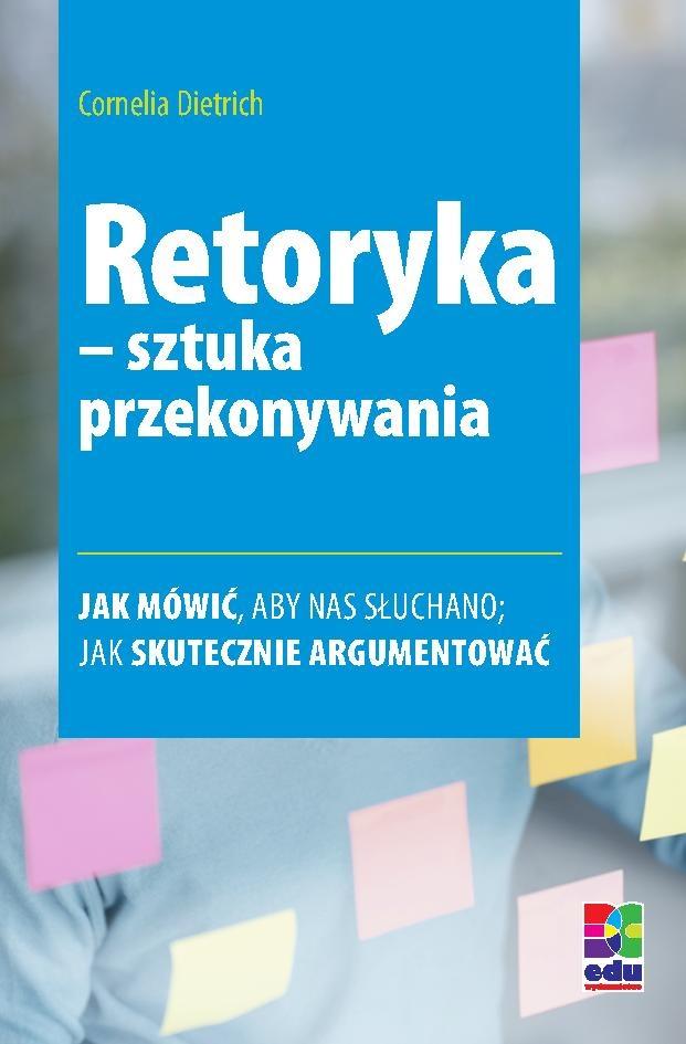 Retoryka – sztuka przekonywania. Wydanie 2 - Ebook (Książka PDF) do pobrania w formacie PDF