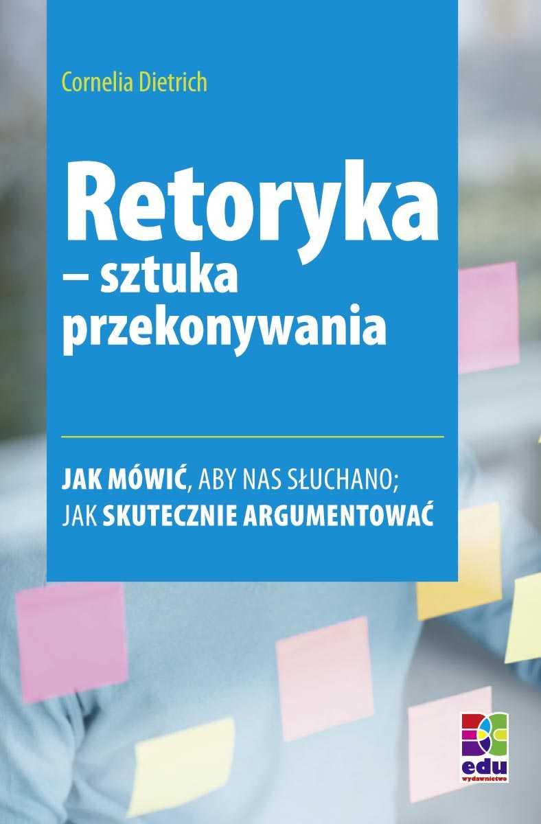 Retoryka – sztuka przekonywania. Wydanie 2 - Ebook (Książka na Kindle) do pobrania w formacie MOBI