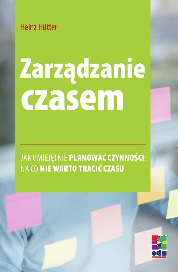 Zarządzanie czasem. Wydanie 2 - Ebook (Książka EPUB) do pobrania w formacie EPUB