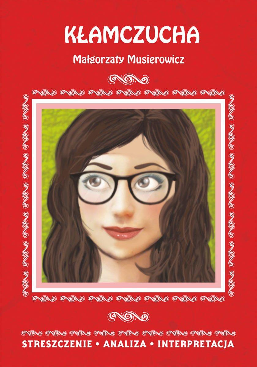 Kłamczucha Małgorzaty Musierowicz. Streszczenie, analiza, interpretacja - Ebook (Książka PDF) do pobrania w formacie PDF