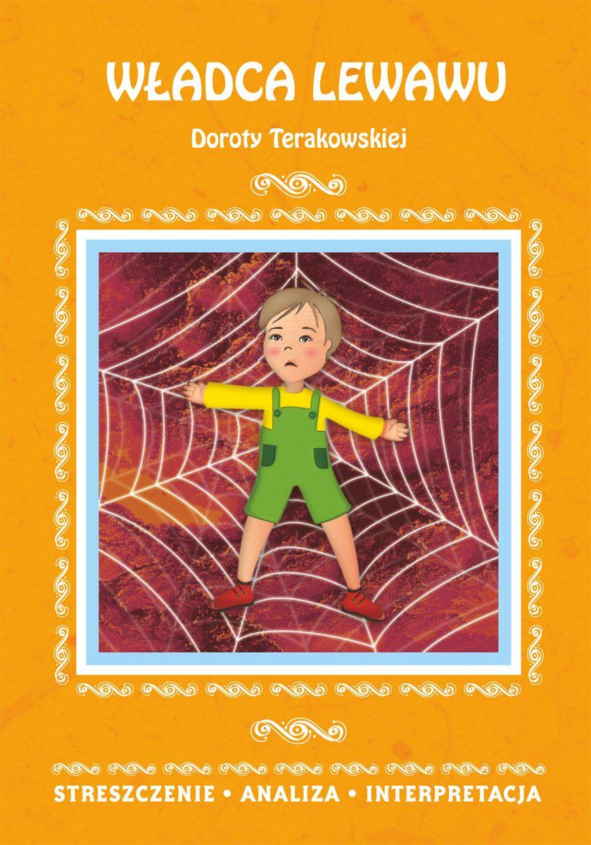 Władca Lewawu Doroty Terakowskiej. Streszczenie, analiza, interpretacja - Ebook (Książka PDF) do pobrania w formacie PDF