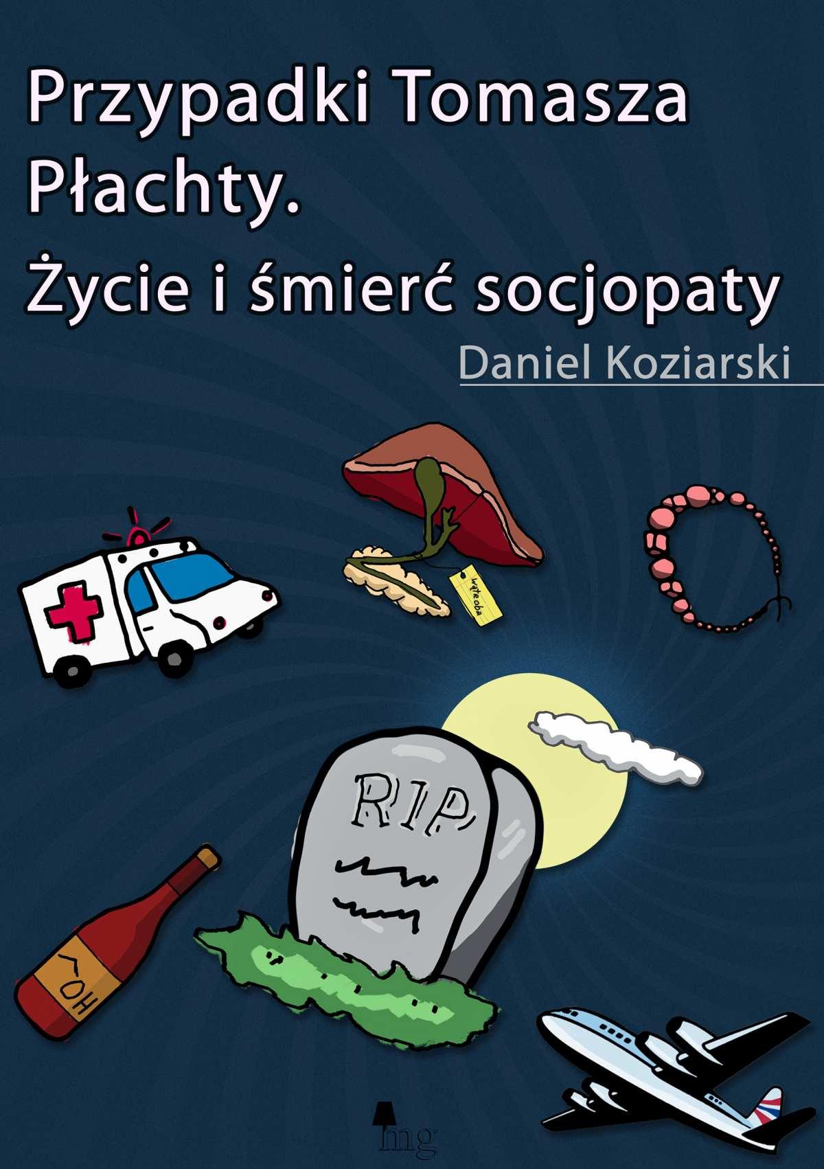 Przypadki Tomasza Płachty. Życie i śmierć socjopaty - Ebook (Książka na Kindle) do pobrania w formacie MOBI