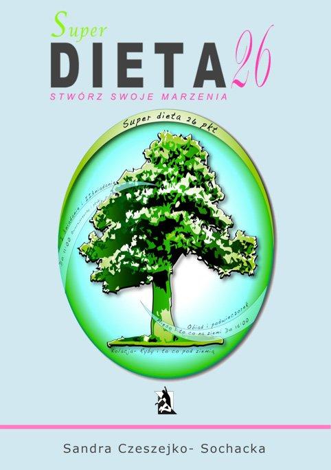 Super dieta 26 - stwórz swoje marzenia - Ebook (Książka na Kindle) do pobrania w formacie MOBI
