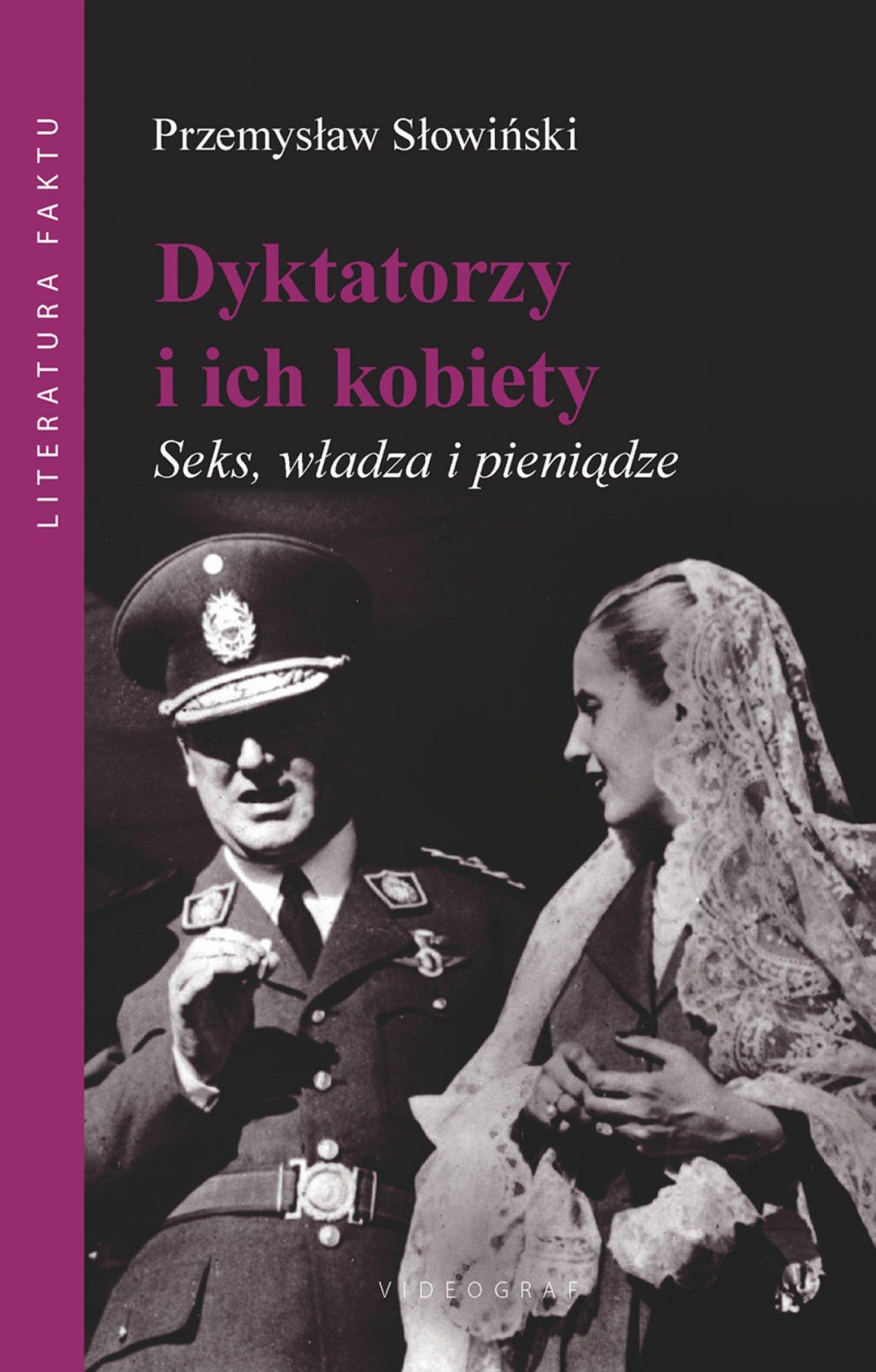 Dyktatorzy i ich kobiety. Seks, władza i pieniądze - Ebook (Książka EPUB) do pobrania w formacie EPUB